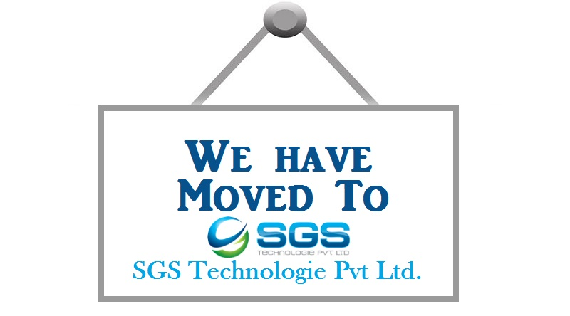 We have moved to SGS Technologie Pvt Ltd.